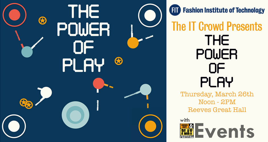 Power of Play at Fashion Institute of Technology