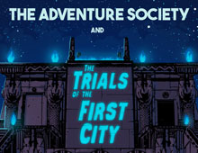 Adventure Society and the Trials of the First City